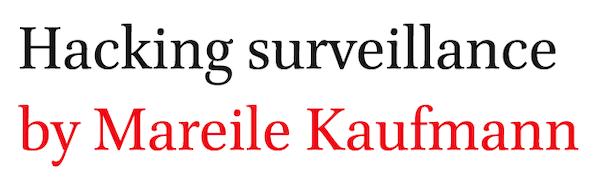 Hacking surveillance by Mareile Kaufmann