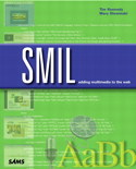 Tim Kennedy and Mary Slowinski. SMIL: Adding Multimedia for the Web.