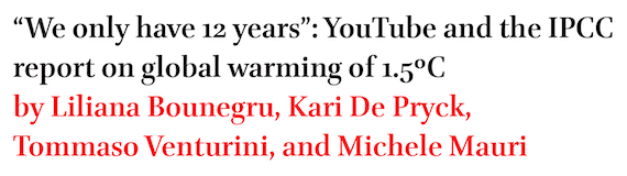 We only have 12 years: YouTube and the IPCC report on global warming of 1.5C by Liliana Bounegru, Kari De Pryck, Tommaso Venturini, and Michele Mauri