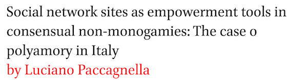 Social network sites as empowerment tools in consensual non-monogamies: The case of polyamory in Italy by Luciano Paccagnella
