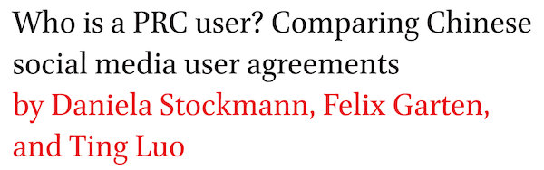 Who is a PRC user? Comparing Chinese social media user agreements by Daniela Stockmann, Felix Garten, and Ting Luo