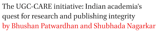 The UGC-CARE initiative: Indian academia's quest for research and publishing integrity by Bhushan Patwardhan and Shubhada Nagarkar