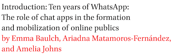 Introduction: Ten years of WhatsApp: The role of chat apps in the formation and mobilization of online publics by Emma Baulch, Ariadna Matamoros-Fernandez, and Amelia Johns