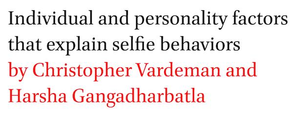 Individual and personality factors that explain selfie behaviors by Christopher Vardeman and Harsha Gangadharbatla