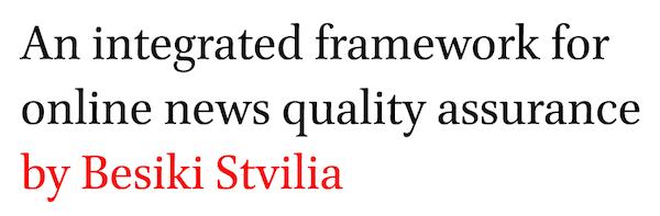 An integrated framework for online news quality assurance by Besiki Stvilia