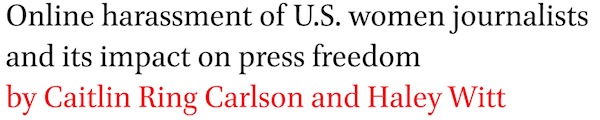 Online harassment of U.S. women journalists and its impact on press freedom by Caitlin Ring Carlson and Haley Witt