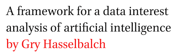 A framework for a data interest analysis of artificial intelligence by Gry Hasselbalch