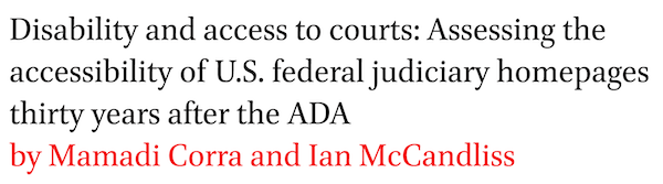 Disability and access to courts: Assessing the accessibility of U.S. federal judiciary homepages thirty years after the ADA by Mamadi Corra and Ian McCandliss