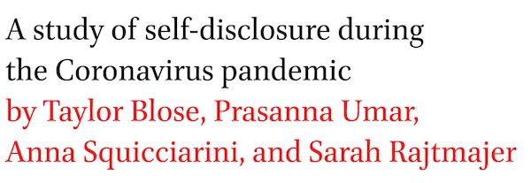 A study of self-disclosure during the Coronavirus pandemic by Taylor Blose, Prasanna Umar, Anna Squicciarini, and Sarah Rajtmajer