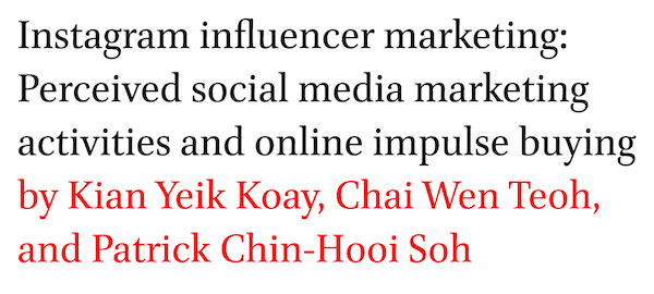 Instagram influencer marketing: Perceived social media marketing activities and online impulse buying by Kian Yeik Koay, Chai Wen Teoh, and Patrick Chin-Hooi Soh