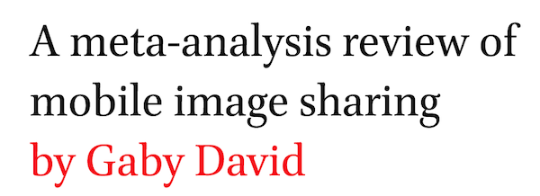 A meta-analysis review of mobile image sharing by Gaby David