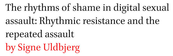 The rhythms of shame in digital sexual assault: Rhythmic resistance and the repeated assault by Signe Uldbjerg