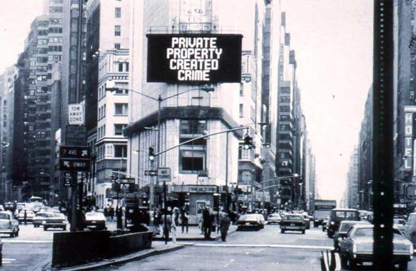 Figure 6: Jenny Holzer, Private Property Created Crime, 1985. Times Square, New York