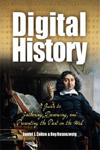 Daniel J. Cohen and Roy Rosenzweig. Digital history