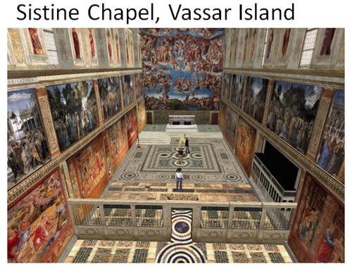 Figure 8: Sistine Capel, Vassar Island