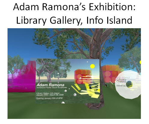 Figure 16: Adam Ramona's Exhibition, Library Gallery, Info Island