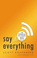 Scott Rosenberg. Say everything