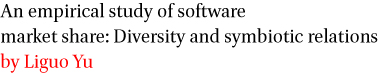 An empirical study of software market share: Diversity and symbiotic relations by Liguo Yu