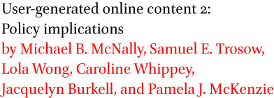 User-generated online content 2: Policy implications by Michael B. McNally, Samuel E. Trosow, Lola Wong, Caroline Whippey, Jacquelyn Burkell, and Pamela J. McKenzie