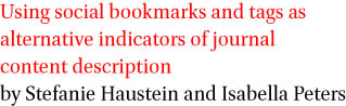 Using social bookmarks and tags as alternative indicators of journal content description by Stefanie Haustein and Isabella Peters