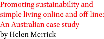 Promoting sustainability and simple living online and off-line: An Australian case study by Helen Merrick