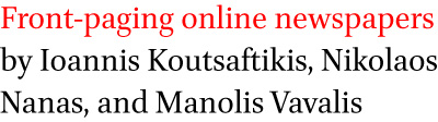 Front-paging online newspapers by Ioannis Koutsaftikis, Nikolaos Nanas, and Manolis Vavalis