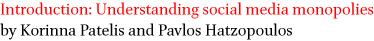 Introduction: Understanding social media monopolies by Korinna Patelis and Pavlos Hatzopoulos