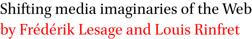 Shifting media imaginaries of the Web by Frederik Lesage and Louis Rinfret