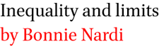 Inequality and limits by Bonnie Nardi