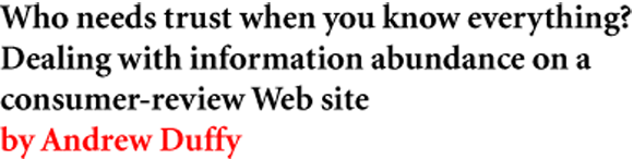 >Who needs trust when you know everything? Dealing with information abundance on a consumer-review Web site by Andrew Duffy