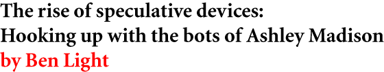 The rise of speculative devices: Hooking up with the bots of Ashley Madison by Ben Light