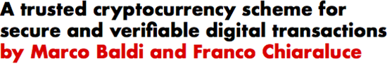 A trusted cryptocurrency scheme for secure and verifiable digital transactions by Marco Baldi and Franco Chiaraluce