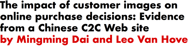 The impact of customer images on online purchase decisions: Evidence from a Chinese C2C Web site by Mingming Dai and Leo Van Hove