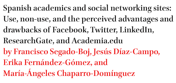 Spanish academics and social networking sites: Use, non-use, and the perceived advantages and drawbacks of Facebook, Twitter, LinkedIn, ResearchGate, and Academia.edu