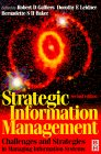 Robert D. Galliers, Dorothy E. Leidner, and Bernadette S. H. Baker (editors). Strategic Information Management.