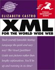 Elizabeth Castro. XML for the World Wide Web.