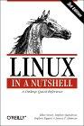 Ellen Siever, Stephen Spainhour, Jessica P. Hekman, and Stephen Figgins. Linux in a Nutshell.
