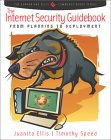 Juanita Ellis and Timothy Speed. The Internet Security Guidebook: From Planning to Deployment.