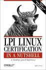 Jeffrey Dean. LPI Linux Certification in a Nutshell.