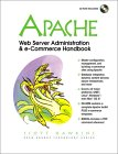 Scott Hawkins. APACHE Web Server Administration and e-Commerce Handbook.