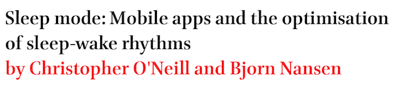 Sleep mode: Mobile apps and the optimisation of sleep-wake rhythms by Christopher O'Neill and Bjorn Nansen
