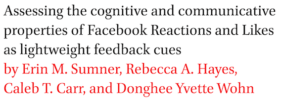 Assessing the cognitive and communicative properties of Facebook Reactions and Likes as lightweight feedback cues by Erin M. Sumner, Rebecca A. Hayes, Caleb T. Carr, and Donghee Yvette Wohn