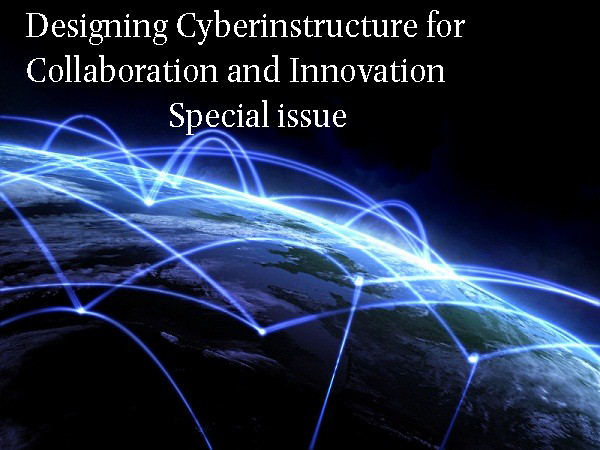 Special Issue: Designing Cyberinfrastructure